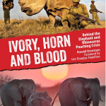Bookshelf: Ivory, Horn and Blood — Behind the Elephant and Rhinoceros Poaching Crisis